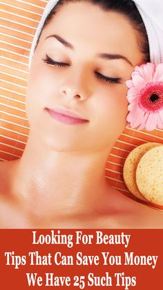 Top 25 Beauty Tips That Can Save You Money