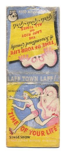 VINTAGE THE TIME OF YOUR LIFE STAGE SHOW LAFF RIOT NO STRIKER MATCHBOOK COVER