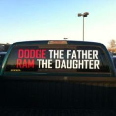 "Dodge the Father, Ram the Daughter Decal 12""x36"""