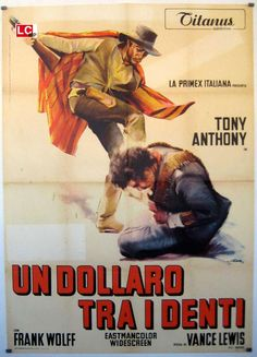 "A Stranger in Town (1967) aka A Dollar Between the Teeth or  ""Un dollaro tra i denti"" (original title) Stars: Tony Anthony, Frank Wolff, Jolanda Modio ~ Director: Luigi Vanzi (Italian Poster)"