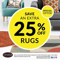 Here's another great store offer - Choice is offering an extra OFF Rugs for a limited time only! Terms and exclusions do apply – please see in-store.