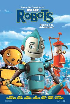 Robots (2005) In a robot world, a young idealistic inventor travels to the big city to join his inspiration's company, only to find himself opposing its sinister new management. Ewan McGregor, Halle Berry, Mel Brooks...TS kids