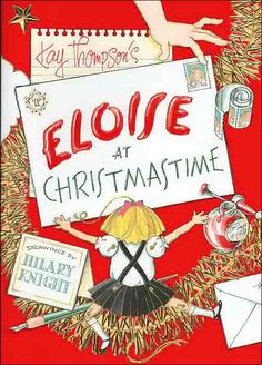 Eloise at The Plaza, New York, NY. I am Eloise. I am a city child. I live at The Plaza. Childrens Christmas Books, A Christmas Story, Christmas Movies, Childrens Books, Merry Christmas, Classy Christmas, Christmas Music, Christmas Christmas, Christmas Presents