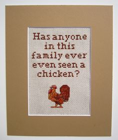 Arrested Development Cross Stitch - Has anyone in this family ever even seen a chicken. via Etsy.