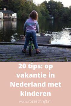 Ben je op zoek naar een leuke vakantie in Nederland met kinderen? Ik heb 20 leuke vakantie tips voor je!  #reizen #vakantie #vakantiemetkinderen Netherlands, Travel Inspiration, Places To Go, Harry Potter, Camping, Poses, Tips, Movie Posters, Children