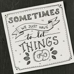 Lettering: sometimes we just have to let things go Calligraphy Doodles, Calligraphy Quotes, Calligraphy Letters, Caligraphy, Hand Lettering Quotes, Creative Lettering, Brush Lettering, Journal Quotes, Journal Pages