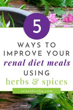 Need some kidney disease diet tips to help you make your renal diet meals more delicious while keeping them low sodium? Following a low sodium renal diet can be tough, but here's how to use herbs and spices to improve your renal diet meals.  Check out these awesome renal diet tips to start making kidney friendly meals that are tasty and healthy. #RenalDiet #KidneyDiseaseDiet #KidneyDisease #renal #KidneyFriendly