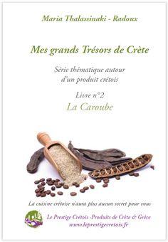 Mon e-livre de recettes à base de la caroube Products, Recipes, Kitchens