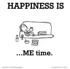 Aaah!!! Me time is always a good time!! :D