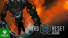 Hard Reset Redux - Xbox One Launch Trailer ( AMAZING GAME )