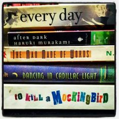 """every day, after dark, haruki murakami, the man made of words, dancing in cadillac light  to kill a mockingbird.""  *   (When you are bored, play with your books!)"