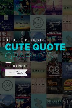 A Guide to Designing Cute Quote Graphics http://blog.canva.com/guide-designing-cute-quote-graphics/