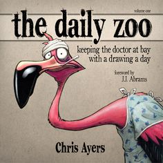 "The Daily Zoo by Artist: Chris Ayers  ""Chris Ayers was diagnosed with leukemia. After a year-long period of treatment and recovery he started a sketchbook called The Daily Zoo on the anniversary of his diagnosis. Over the next 365 days he would draw one animal each day, challenging both his self-discipline and imagination. Most importantly it would allow him the focused opportunity to celebrate the gift of each healthy day"" (chrisayers.bigcartel.com)"
