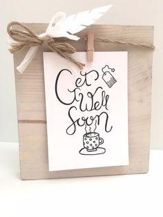 "Beterschapskaart "" get wel soon"" op houtblok whitewash.  www.mousie.nl"