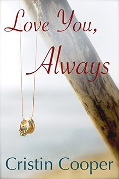 Love You, Always: Always Series Book 1 by Cristin Cooper https://www.amazon.com/dp/B00WH6L8YC/ref=cm_sw_r_pi_dp_rMSnxbCJ1AJ49