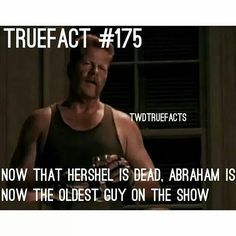 Twd true facts - he doesn't look old
