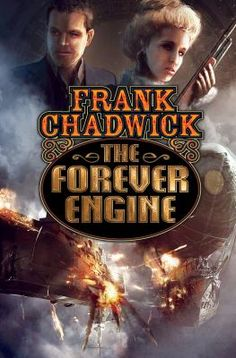 The Forever Engine, by Frank Chadwick London His Majesty's airships troll the sky powered by antigrav liftwood as a cabal of Iron Lords tightens its hold on a Britain chok. Personal Library, End Of The World, Time Travel, New Books, Science Fiction, The Past, This Book, Engineering, Author