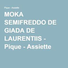 MOKA SEMIFREDDO DE GIADA DE LAURENTIIS - Pique - Assiette