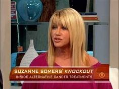 Suzanne Somers Refused Chemotherapy and Healed Cancer Naturally