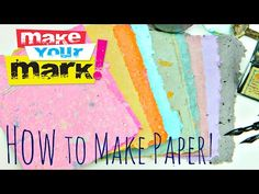 How-To: Beautiful Handmade Paper in Custom Colors