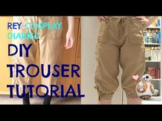 DIY REY TROUSER TUTORIAL | REY COSPLAY DIARIES - YouTube