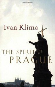 The Spirit of Prague: Ivan Klima, Paul R. Wilson