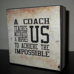 Coach Gift Coach Sign Sports Team for Coach A coach teaches us motivates us & inspires us to achieve the impossible