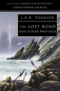 The History Of Middle-Earth (Volume 5) - The Lost Road And Other Writings - J.R.R. Tolkien