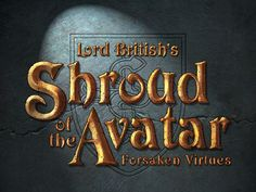 Portalarium, Inc. is raising funds for Shroud of the Avatar: Forsaken Virtues on Kickstarter! Lord British returns to his fantasy RPG roots with Shroud of the Avatar, hearkening back to his innovative early work. Ultima Online, Make Avatar, Classic Rpg, Bad Apple, Game Logo, Pvp, Fantasy Rpg, The Creator, Lord