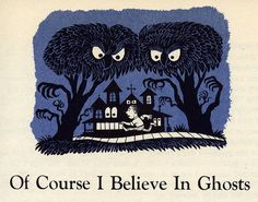 """""""Ghosts"""" from   Ghosts    A Red Skel(e)ton In Your Closet, edited by Red Skelton, illustrated by Jim Flora, pub Grosset & Dunlap 1965."""