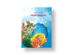Aracari Verlag | Heute fliege ich...  Charlotte Dematons