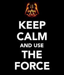 Google Image Result for http://allthingslearning.files.wordpress.com/2013/01/keep-calm-and-use-the-force-164.png