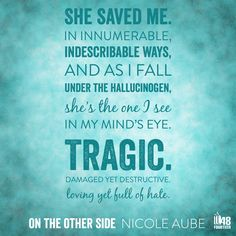 """""""She saved me..."""" - On the Other Side, by Nicole Aube"""