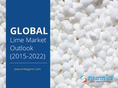 Global Lime Market Outlook (2015-2022). For More Info: http://goo.gl/YVwjmR. #limemarket, #marketresearchreports