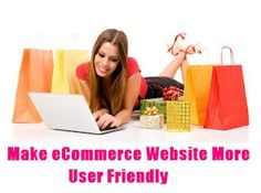 Make eCommerce Website More User Friendly