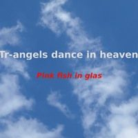 Pink fish in glas  -  Tr-Angels dance in heaven von Peter Vennhoff auf SoundCloud