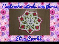 Centrinho estrela com flores em crochê ( 1ª parte) # Elisa Crochê - YouTube