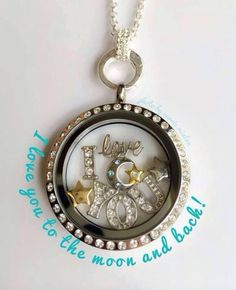 I Love You to the Moon  Back!!! Origami Owl lockets can say it all. www.facebook.com/o2bytawsha