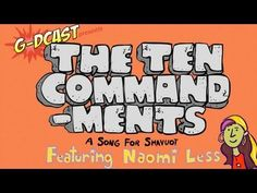 The Ten Commandments: A Song for Shavuot (G-dcast)