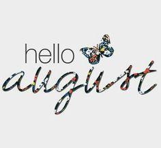 Hello August! Be good to me :) Hallo August, August Baby, August Month, August Summer, 8th Month, August Rush, August 2014, Summer 2016, December