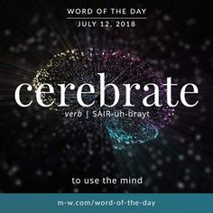 'Cerebrate' is the #wordoftheday . #language #merriamwebster #dictionary #wotd #languagelearning