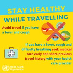 """""""Stay healthy while travelling! 🤒Avoid travelling if you have a fever and cough. 🏥If you have a fever, cough & difficulty breathing, seek medical care early and share previous history with your health care provider Health And Safety, Health And Wellness, Health Care, Health Fitness, Healthy Mind And Body, How To Stay Healthy, Healthy Life, World Health Organization, Hand Hygiene"""