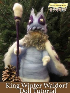 Needle Felted Waldorf King Winter Doll Tutorial Doll Puppet for Winter Story HowToRunAHomeDaycare.com