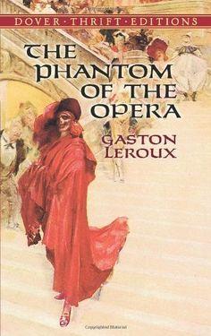 The Phantom of the Opera (Dover Thrift Editions) by Gaston Leroux, http://www.amazon.com/dp/B007X62CEG/ref=cm_sw_r_pi_dp_-BB1sb15TG3Y5