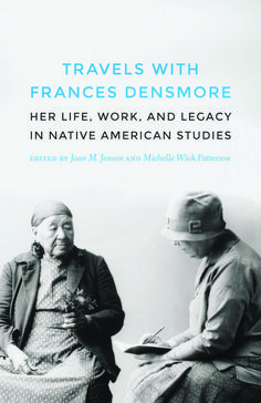 The first comprehensive biography of Frances Densmore's life, paired with critical essays about her impact on several academic fields.  #biography #anthropology #womensstudies