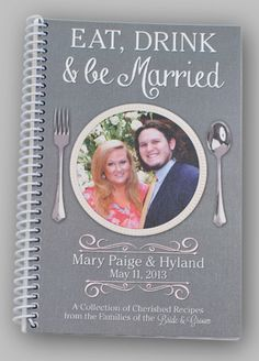Eat, Drink & be Married Cookbook. Cookbooks make great wedding, bride favors. Wedding Engagement, Our Wedding, Dream Wedding, Wedding Bride, Wedding Favors, Wedding Gifts, Wedding Invitations, Wedding Keepsakes, Wedding Scrapbook
