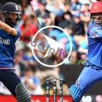 Afghanistan VS England Live Streaming, England VS Afghanistan Live Score, AFG VS ENG Playing XI, England VS Afghanistan Live Streaming, ENG V AFG CWC15 Match