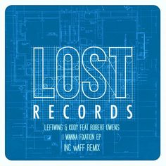 wAFF, Robert Owens, Leftwing, Kody — I Wanna Fixation EP [Lost Records] :: Beatport