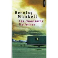 Les chaussures italiennes   Henning Mankell (Auteur)