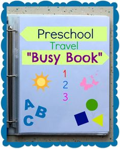 Preschool busy book. Travel activities for preschoolers. Links to great websites for worksheets.